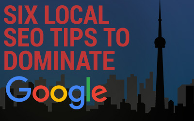 Six Local SEO Tips to Dominate Google in 2017