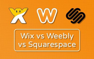 Wix vs weebly vs Squarespace : Website Builders Compared